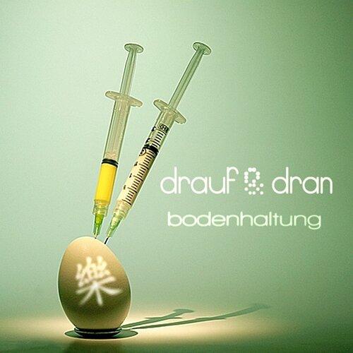 DraufundDran - Bodenhaltung (2009)