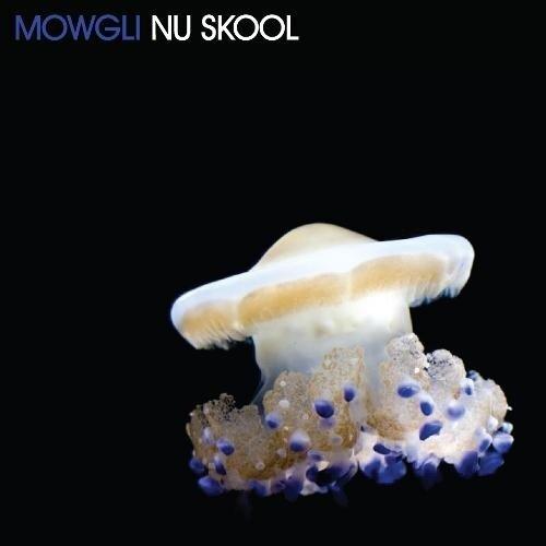 Mowgli - Nu Skool (2009)