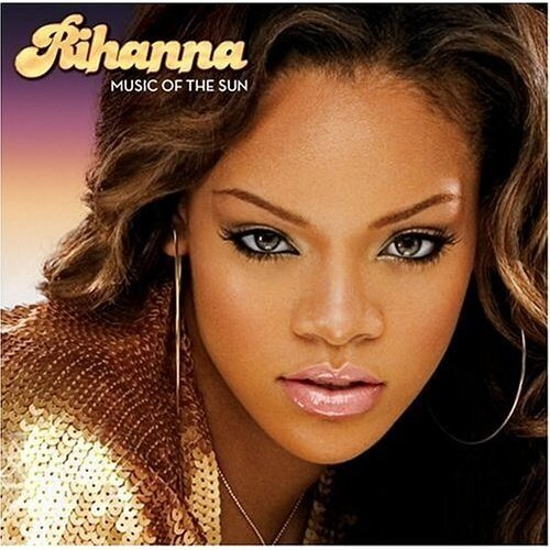 Rihanna - Music Of The Sun (2005)