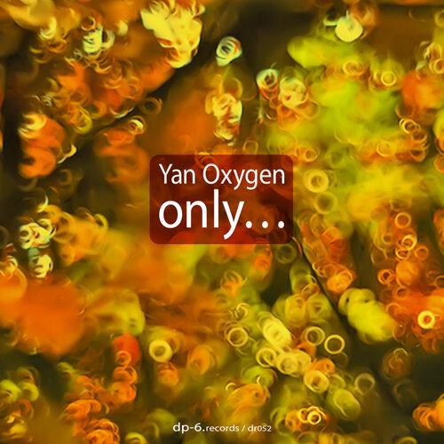 Yan Oxygen - Only... (2009)