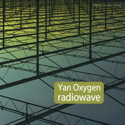 Yan Oxygen - Radiowave (2009)