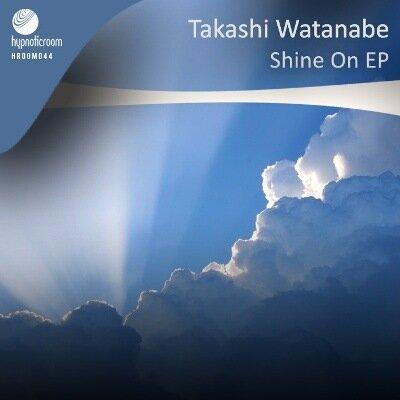 Takashi Watanabe - Shine On EP (2009)