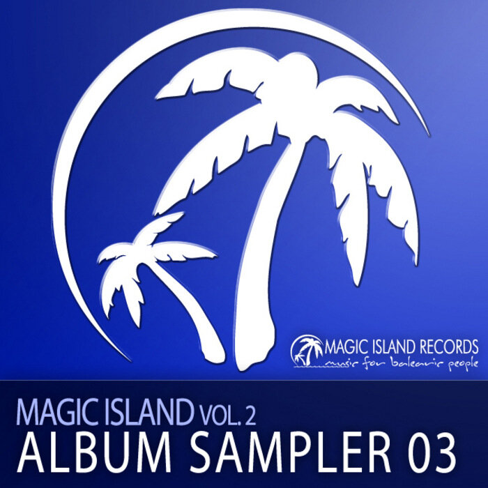 VA - Magic Island Vol 2 Album Sampler 03 (MAGIC028 ...