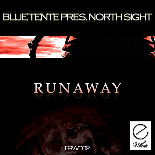 Blue Tente pres North Sight - Runaway (ERW002) 2009