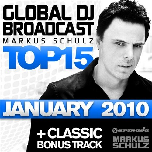 Markus Schulz - Global Dj Broadcast Top 15 (January 2010) [ARDI1391]