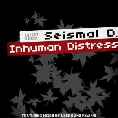 Seismal D - Inhuman Distress (2009)