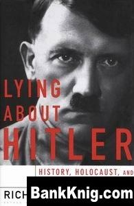 Книга Lying About Hitler: History, Holocaust Holocaust And The David Irving Trial