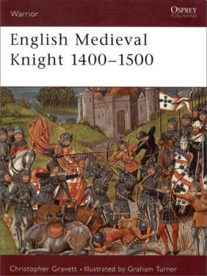Книга English Medieval Knight 1400–1500