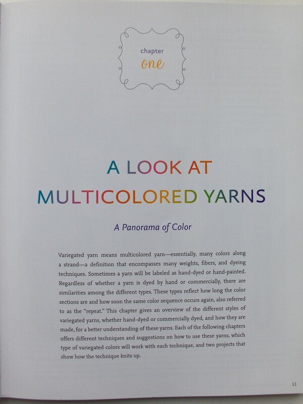 The Knitter's Guide to Hand-Dyed and Variegated Yarn: Techniques and Projects for Handpainted and Multicolored Yarn