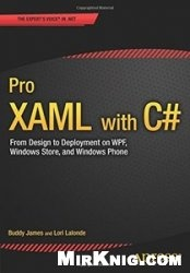 Pro XAML with C#: From Design to Deployment on WPF, Windows Store, and Windows Phone