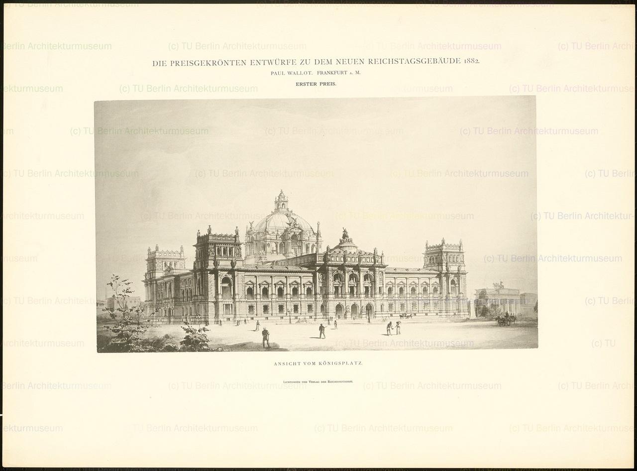 Wallot Paul (1841-1912): Die preisgekönten Entwürfe zu dem neuen Reichstagsgebäude, Berlin 1882 (1882-1882)