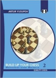 Build Up Your Chess 2: Beyond The Basics