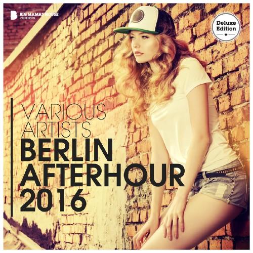 VA - Berlin Afterhour (Deluxe Edition) (2016) MP3
