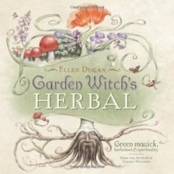 Книга Garden Witch's Herbal: Green Magick, Herbalism & Spirituality