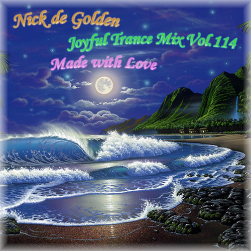 Nick de Golden – Joyful Trance Mix Vol.114 (Made with Love)