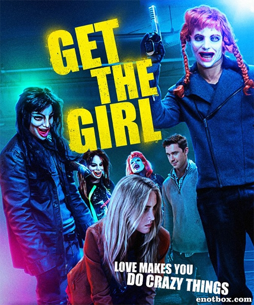 Достать девчонку / Get the Girl (2017/WEB-DL/WEB-DLRip)