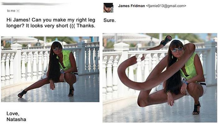 «Сделай мою правую ногу длиннее. А то она выглядит короткой».