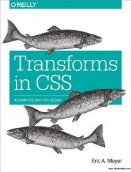 Книга Transforms in CSS: Revamp the Way You Design