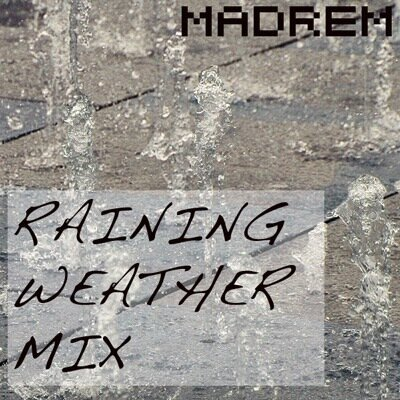 Madrem - Raining weather mix (part 2)