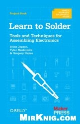 Книга Learn to Solder: Tools and Techniques for Assembling Electronics
