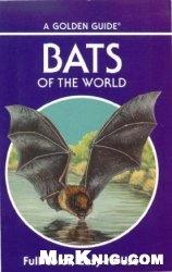 Книга Bats of the World. A Golden Guide