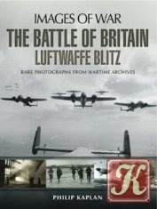 Книга Книга The Battle of Britain: Luftwaffe Blitz: Rare photographs from Wartime Archives