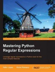 Книга Mastering Python Regular Expressions