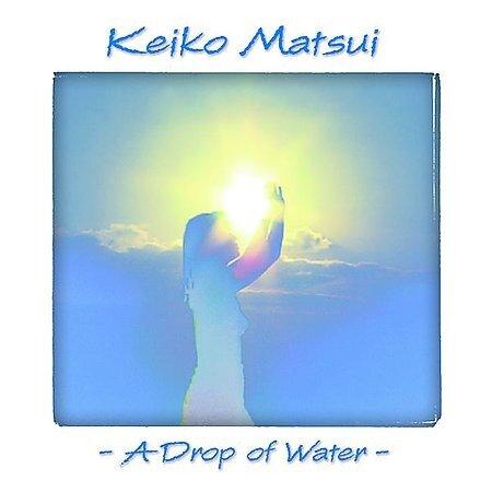 Keiko Matsui - A Drop of Water