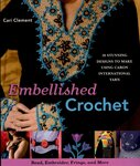 Embellished Crochet: Bead, Embroider, Fringe, and More: 28 Stunning Designs to Make Using Caron International Yarn