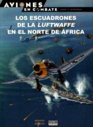 Книга Los Escuadrones de la Luftwaffe en el Norte de Africa (Aviones en Combate: Ases y Leyendas №28)