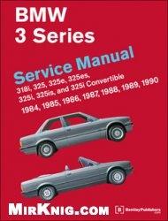 BMW 3 Series (E30) Service Manual: 1984-1990