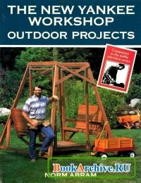 Книга The New Yankee Workshop Outdoor Projects.