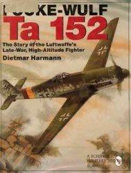 Книга Focke-Wulf Ta 152. The Story of the Luftwaffe,s Late-War, High-Altude Fighter