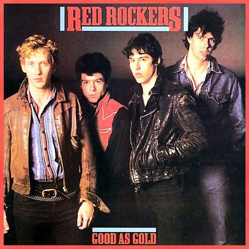 Red Rockers - Good As Gold