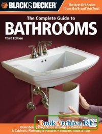 Книга Black & Decker. The Complete Guide to Bathrooms