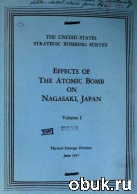 Книга USSBS Report 93 - Effects of Atomic Bombing on Nagasaki. Volume 1
