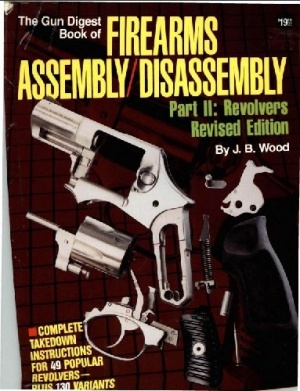 Книга The Gun Digest Book of Firearms Assembly Disassembly Part 2
