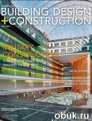 Журнал Building Design + Construction - June 2012