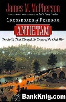 Книга Crossroads of Freedom: Antietam