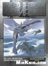 Книга Imperial Armour: Ork, Eldar and Dark Eldar Vehicles for Warhammer 40,000