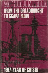 Книга From The Dreadnought to Scarpa Flow - Volume 04 - 1917 - Year of Crisis