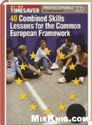 Книга TIMESAVER. 40 Combined Skills Lessons for the Common European Framework