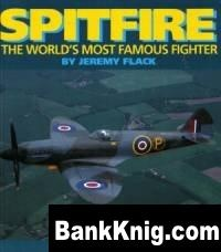 Книга Spitfire. The World's Most Famous Fighter pdf в rar 26,08Мб
