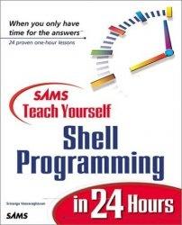 Книга Sams Teach Yourself Shell Programming in 24 Hours