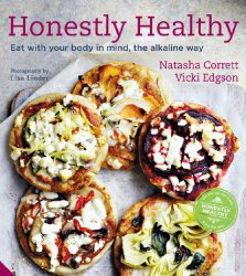 Книга Honestly Healthy: Eat with your body in mind, the alkaline way (Eating the Alkaline Way: Recipes for a Well-Balanced Honestly Healthy Lifestyle)