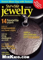 Журнал Step by Step Jewelry: Polymer, Ceramic, and Metal Clays - Winter 2006