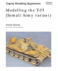 Журнал Modelling the T-55(Somali Army variant)Osprey Modelling Suplement 020