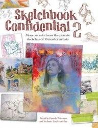 Книга Sketchbook Confidential 2: Enter the secret worlds of 38 master artists