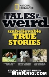 Книга National Geographic Tales of the Weird: Unbelievable True Stories