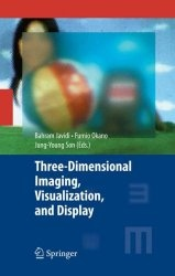 Книга Three-Dimensional Imaging, Visualization, and Display (Signals and Communication Technology)